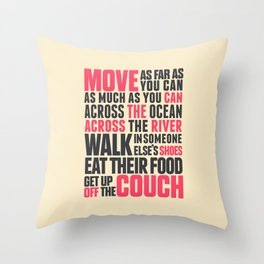 Chef Anthony Bourdain quote, move, get up off the couch, open your mind, eat, travel the world, wand Throw Pillow