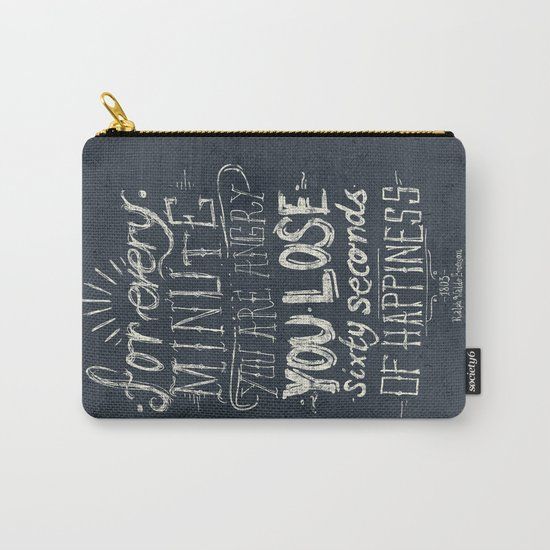 For every minute you are angry you lose sixty seconds of happiness  Carry-All Pouch