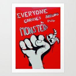Everyone Carries Their Own Monsters Art Print