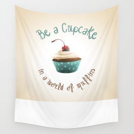 Be a cupcake ! Wall Tapestry