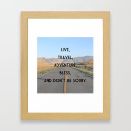 Live, Travel, Adventure, Bless and Don't Be Sorry - Kerouac Framed Art Print
