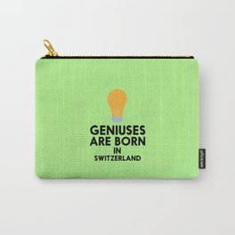 Geniuses are born in SWITZERLAND T-Shirt Dxs6j Carry-All Pouch