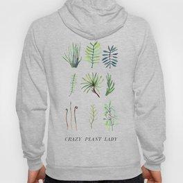 crazy plant lady Hoody