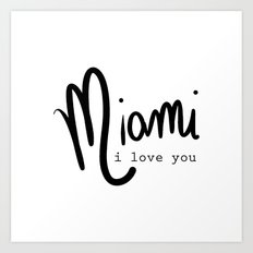 miami i love you Art Print