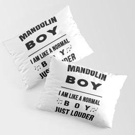 Mandolin Boy Like A Normal Boy Just Louder Pillow Sham