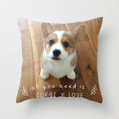 All you need is corgi and love Throw Pillow