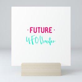 Future UFO Hunter Fun Alien Space Quote Mini Art Print