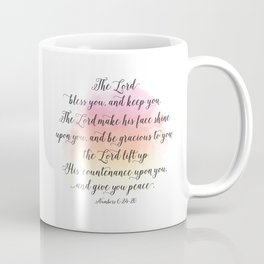 The Lord bless you, and keep you. The Lord make his face shine upon you, and be gracious to you Coffee Mug