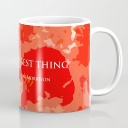 You are your best thing. Coffee Mug