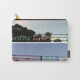 Lust for Life Carry-All Pouch