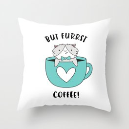 But Furrst Coffee Throw Pillow