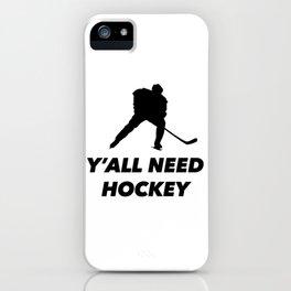 Y'all need hockey iPhone Case
