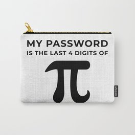 My password is the last 4 digits of PI Carry-All Pouch