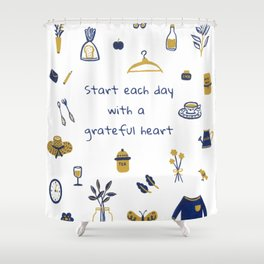 Start Each Day With a Grateful Heart - Cute things Shower Curtain