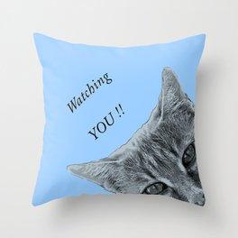 Watching YOU !! Throw Pillow