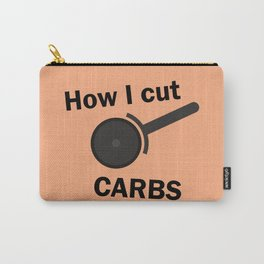 How I cut carbs – Funny Pizza Humor Carry-All Pouch