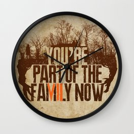 You're Part of the Family Now Wall Clock