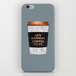 Life happens, coffee helps 2 iPhone Skin