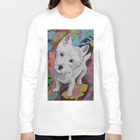 westie Long Sleeve T-shirts featuring Pop Art Westie Named Poppy by Karren Garces Pet Art