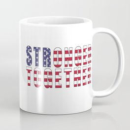 Stronger Together, Campaign Slogan Coffee Mug