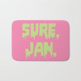Sure, Jan. Bath Mat