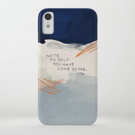 You Have Come So Far, Quote iPhone Case