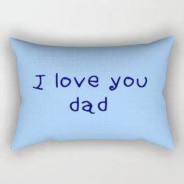 I love you dad - father's day Rectangular Pillow
