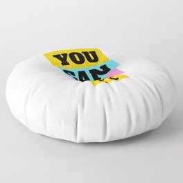 YOU CAN DO IT Floor Pillow