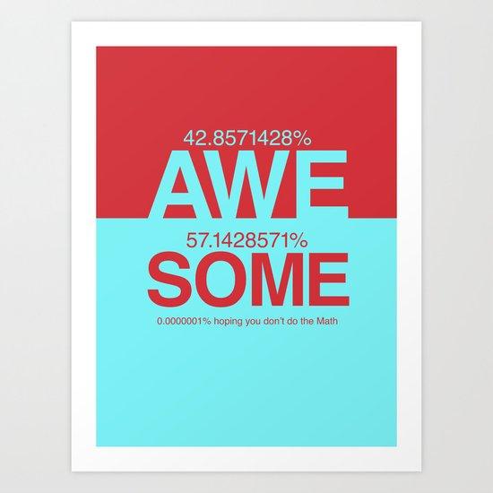 100% Awesome Art Print