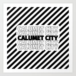 Calumet City USA CITY Funny Gifts Art Print