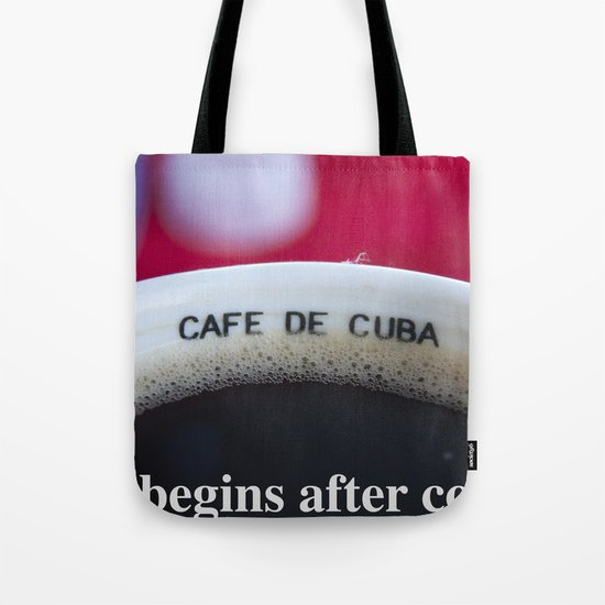 life begins after coffee Tote Bag