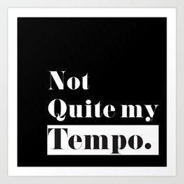 Not Quite my Tempo - Black Art Print