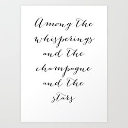 Among the whisperings and the champagne and the stars - The Great Gatsby Art Print
