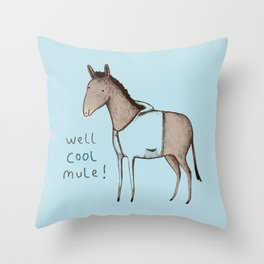 Well Cool Mule! Throw Pillow