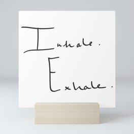 Inhale Exhale Mini Art Print
