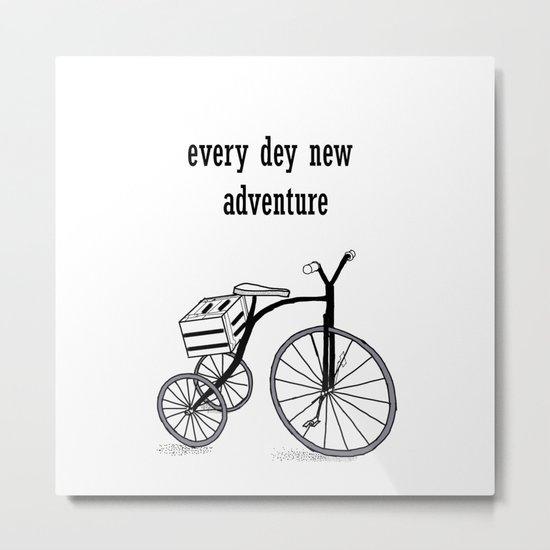 Every day a new adventure . Bike on 3 wheels Metal Print