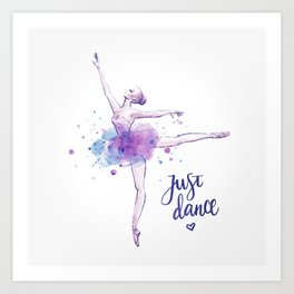 JUST DANCE WATERCOLOR QUOTE Art Print