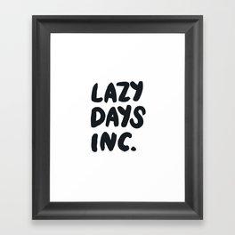 Lazy Days Inc B&W Framed Art Print