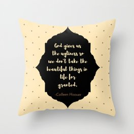 Ugly Love quote (Colleen Hoover) Throw Pillow