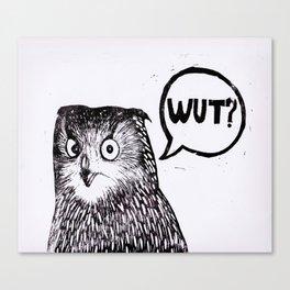 say WUT? Canvas Print