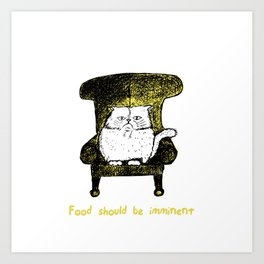 Food should be Imminent (Yellow) Art Print