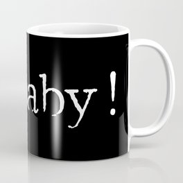 oh baby! (your a knock-out) Coffee Mug