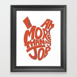Job =/= Self Framed Art Print