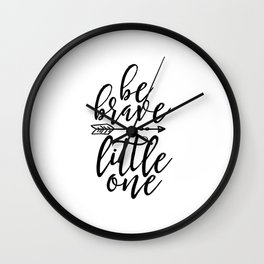 printable wall art, be brave little one, nursery wall art,kids gift,children room decor,quote prints Wall Clock
