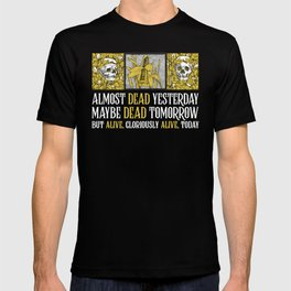 Wheel of Time - Mat Cauthon Quote - Robert Jordan - Almost Dead Yesterday T-shirt