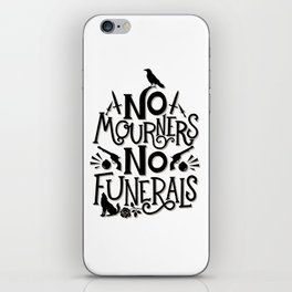 No Mourners Dregs Quote iPhone Skin