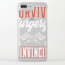 Funny Surgery Survivor Gift Get Well Soon Gift Idea product Clear iPhone Case
