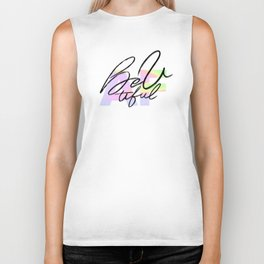 Be-U-tiful AF! You are Beautiful, say it loud and proud. Biker Tank