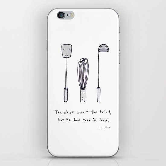 the whisk wasn't the tallest iPhone & iPod Skin