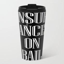 INSURANCE ON BAIL Metal Travel Mug